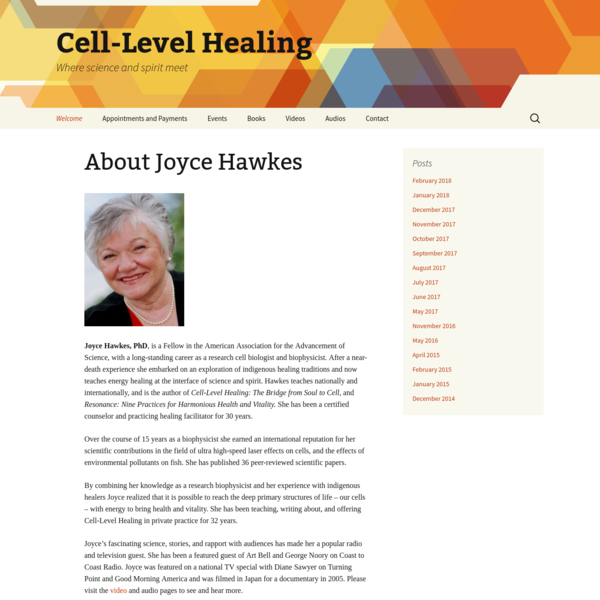 Joyce Hawkes, PhD, is a Fellow in the American Association for the Advancement of Science, with a long-standing career as a research cell biologist and biophysicist. After a near-death experience she embarked on an exploration of indigenous healing traditions and now teaches energy healing at the interface of science and spirit.