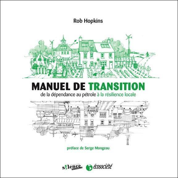https://www.placedeslibraires.fr/livre/9782923165660-manuel-de-transition-de-la-dependance-au-petrole-a-la-resilience-locale-rob-hopkins/