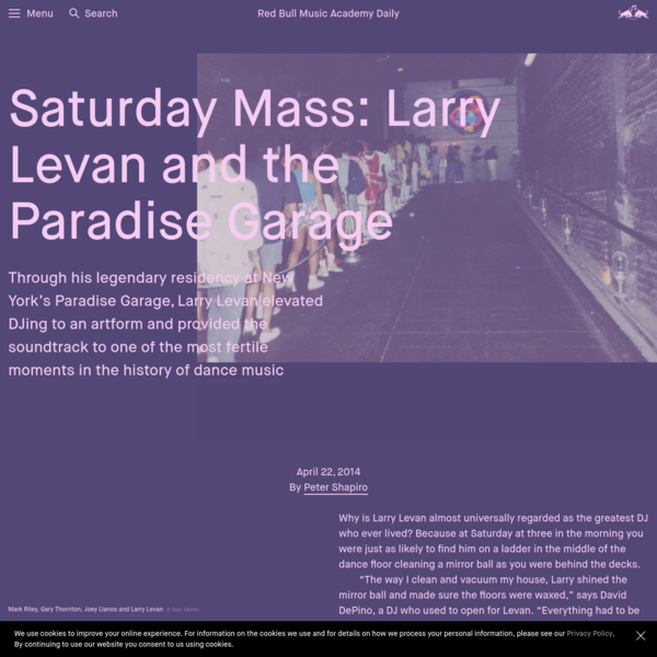 Through his legendary residency at New York's Paradise Garage, Larry Levan elevated DJing to an artform and provided the soundtrack to one of the most fertile moments in the history of dance music