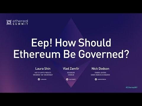 LAURA SHIN, VLAD ZAMFIR & NICK DODSON Eep! How Should Ethereum Be Governed