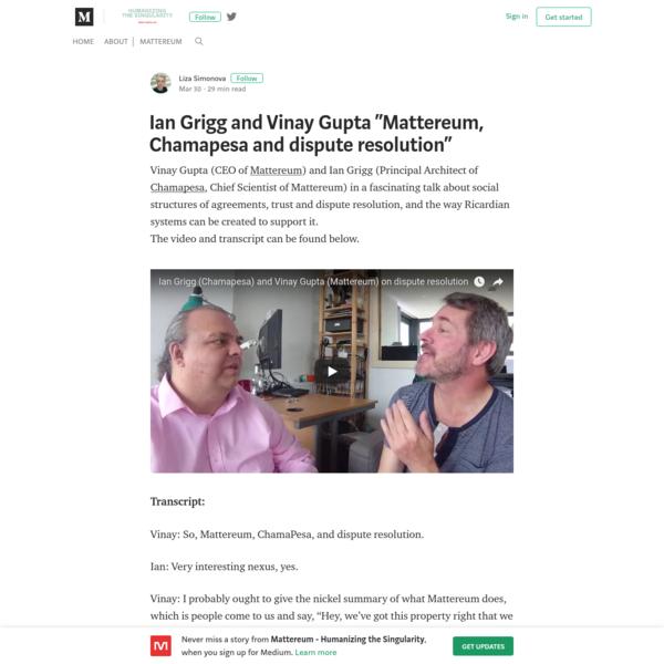 "Ian Grigg and Vinay Gupta ""Mattereum, Chamapesa and dispute resolution"""