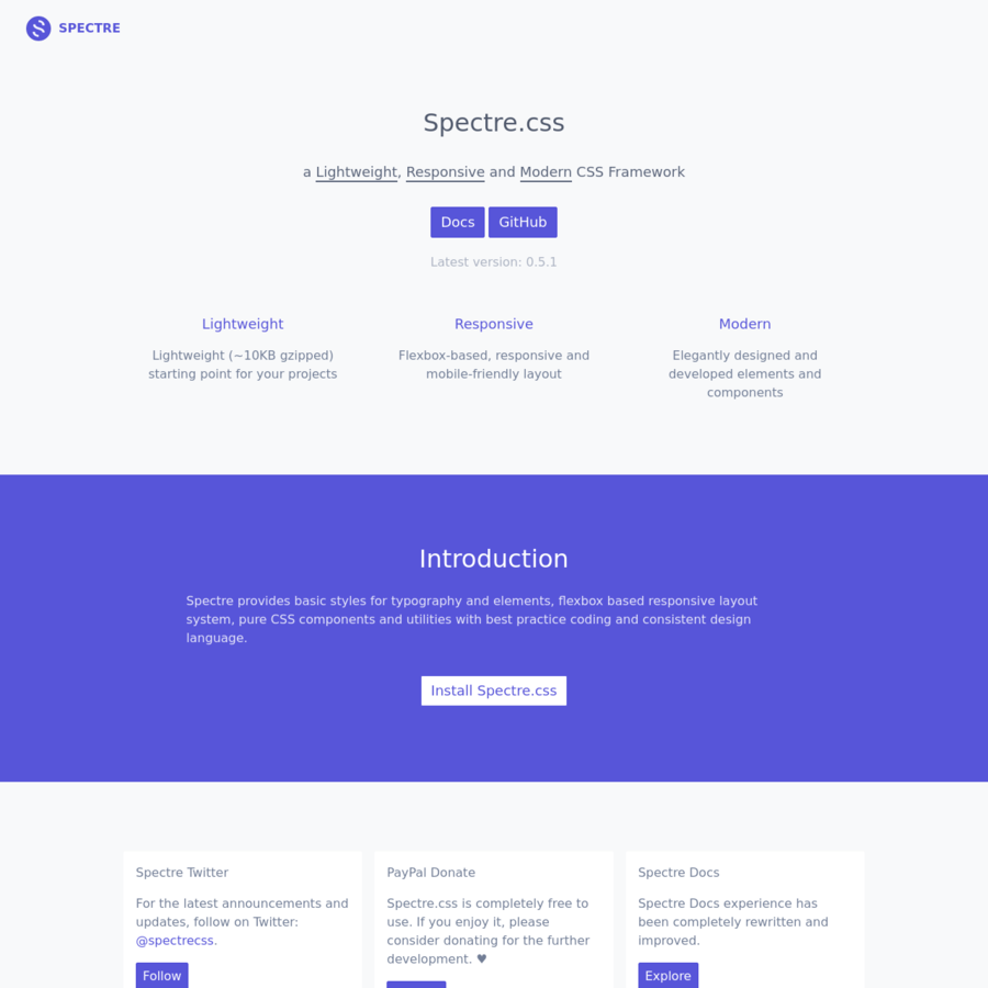 Spectre provides basic styles for typography and elements, flexbox based responsive layout system, pure CSS components and utilities with best practice coding and consistent design language.
