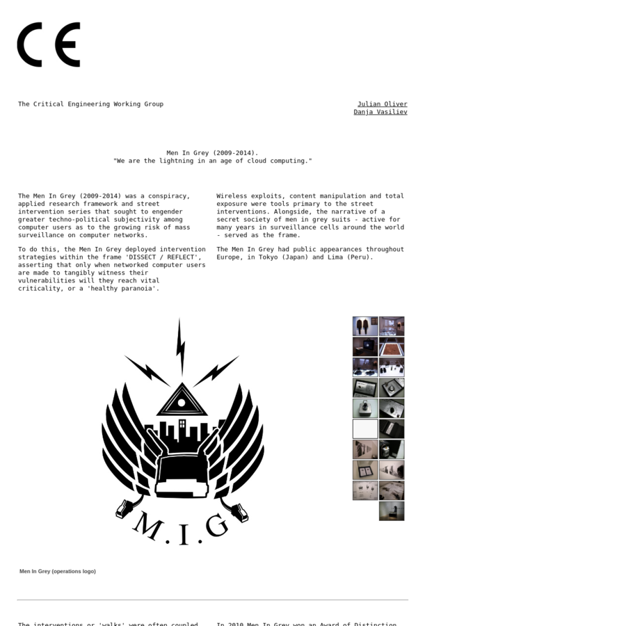 The Men In Grey (2009-2014) was a conspiracy, applied research framework and street intervention series that sought to engender greater techno-political subjectivity among computer users as to the growing risk of mass surveillance on computer networks.