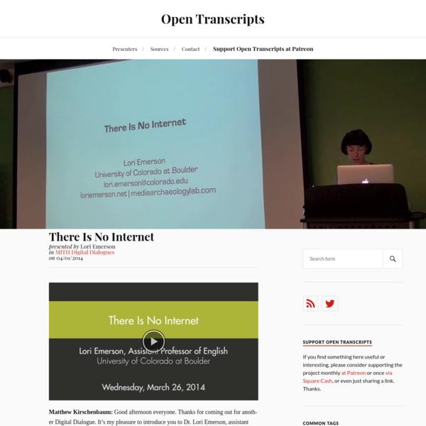 There Is No Internet - Lori Emerson | Open Transcripts