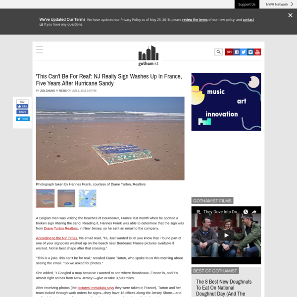 A Belgian man was visiting the beaches of Bourdeaux, France last month when he spotted a broken sign littering the sand. Reading it, Hannes Frank was able to determine that the sign was from Diane Turton Realtors, in New Jersey, so he sent an email to the company.