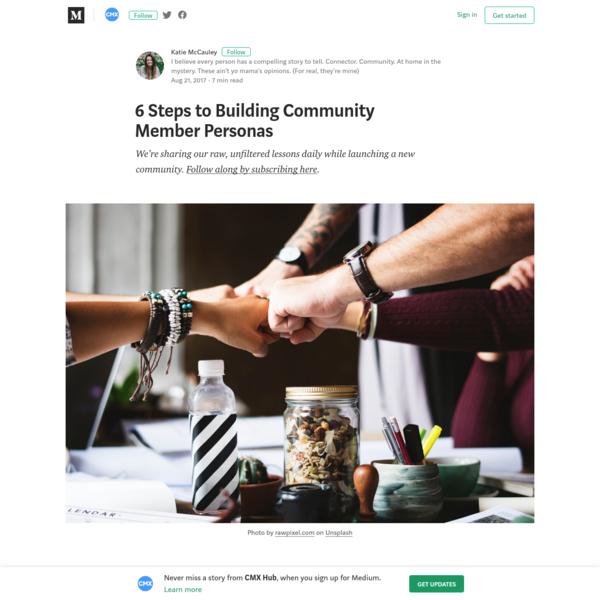 6 Steps to Building Community Member Personas - CMX Hub - Medium