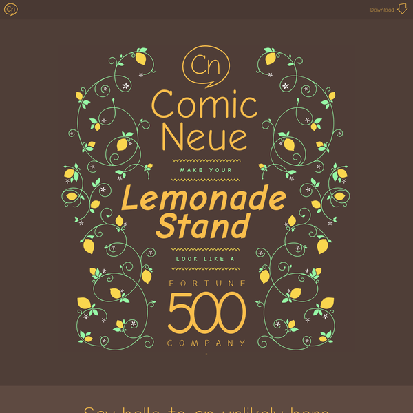 Comic Neue fixes the shortcomings of Comic Sans. It's the casual script choice for everyone, including the typographically savvy.