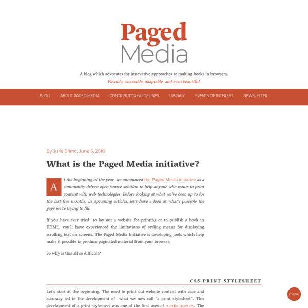 By Julie Blanc, June 5, 2018 At the beginning of the year, we announced the Paged Media initiative as a community driven open source solution to help anyone who wants to print content with web technologies.