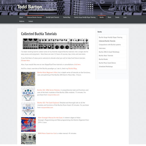 I've been working hard to collect some of my favorite original Buchla tutorials into a single site for easy access and enjoyment. Here there are over 12 hours of courses, tips, tricks and overviews. If you find them of value you're welcome to donate what-you-will to help fund future tutorials.