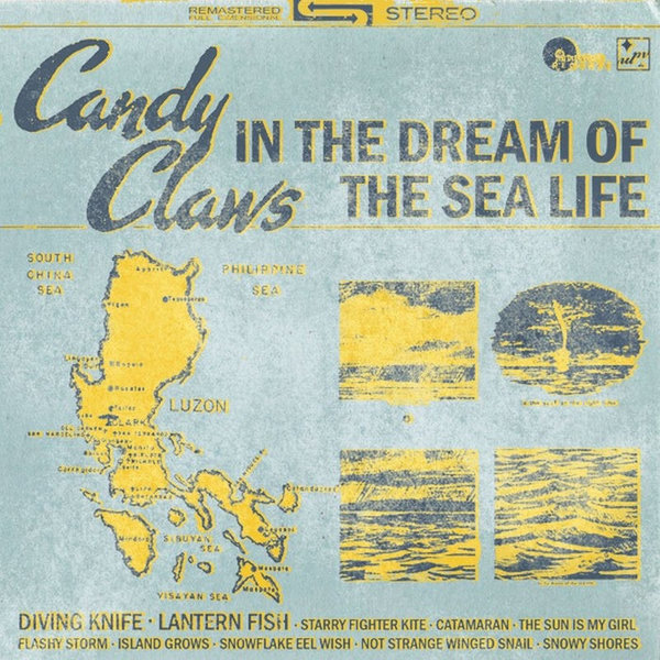 In the Dream of the Sea Life by Candy Claws, released 04 August 2009 1. Diving Knife 2. Lantern Fish 3. Starry Fighter Kite 4. Catamaran 5. The Sun is My Girl 6. Flashy Storm 7. Island Grows 8. Snowflake Eel Wish 9. Not Strange Winged Snail 10.