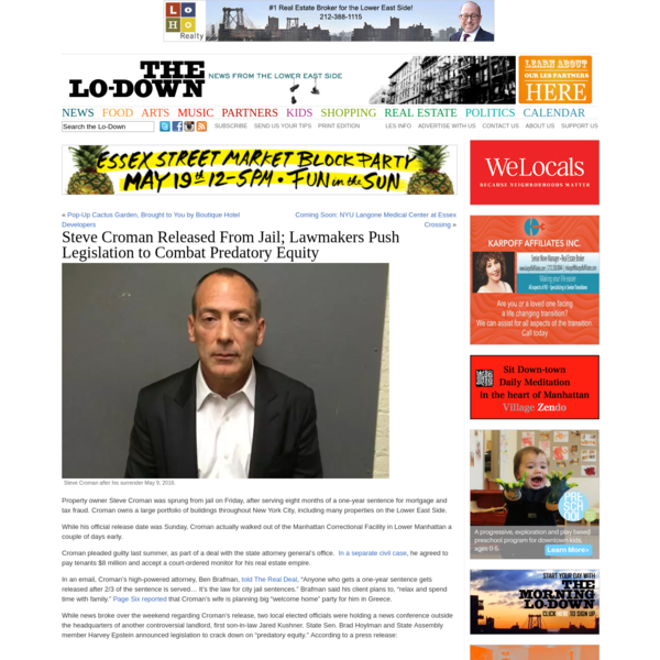 Property owner Steve Croman was sprung from jail on Friday, after serving eight months of a one-year sentence for mortgage and tax fraud. Croman owns a large portfolio of buildings throughout New York City, including many properties on the Lower East Side.