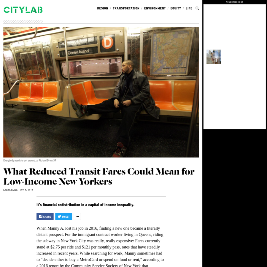 It's financial redistribution in a capital of income inequality. When Manny A. lost his job in 2016, finding a new one became a literally distant prospect. For the immigrant contract worker living in Queens, riding the subway in New York City was really, really expensive: Fares currently stand at $2.75 per ride and $121 per monthly pass, rates that have steadily increased in recent years.