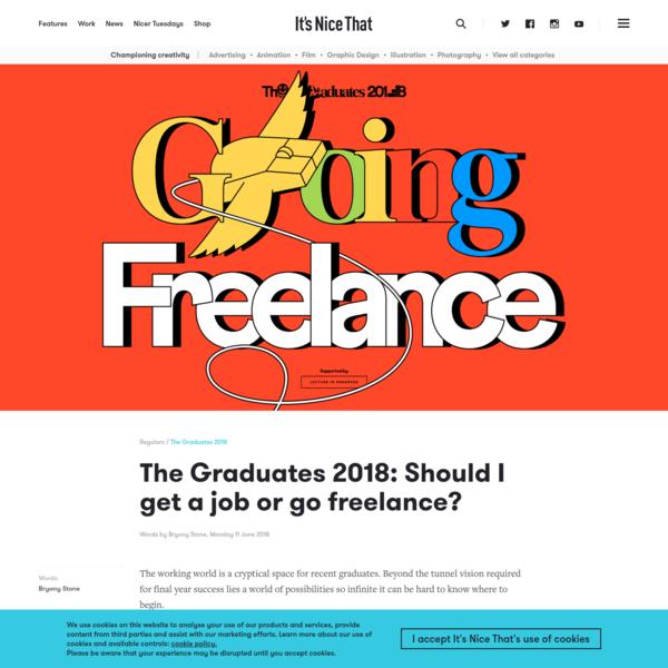 The Graduates 2018: Should I get a job or go freelance?