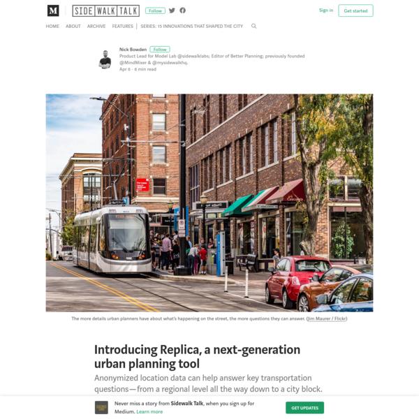 Introducing Replica, a next-generation urban planning tool