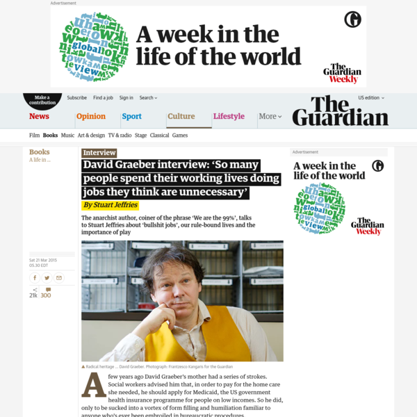 David Graeber interview: 'So many people spend their working lives doing jobs they think are unnecessary'