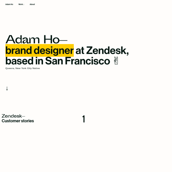 Adam Ho is a brand and web designer, based in San Francisco, currently at Zendesk.