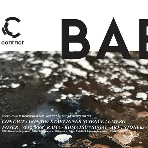 "Stream 2017.9.27 ""BABEL"" at Contact Tokyo by umezo@kamome sound system from desktop or your mobile device"