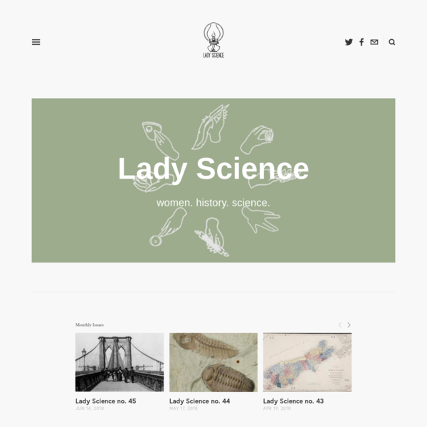Monthly magazine on women and gender in the history and popular culture of science, technology, and medicine.