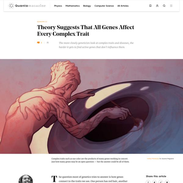'Omnigenic' Model Suggests That All Genes Affect Every Complex Trait | Quanta Magazine
