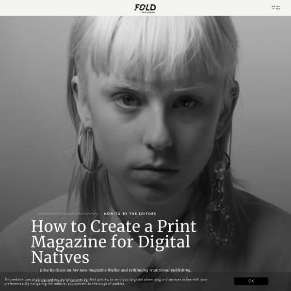 Print magazines aren't dying, according to Elise By Olsen. To the contrary: they could be more relevant than ever. The 18-year old publishing prodigy from Norway is very convincing on this point.
