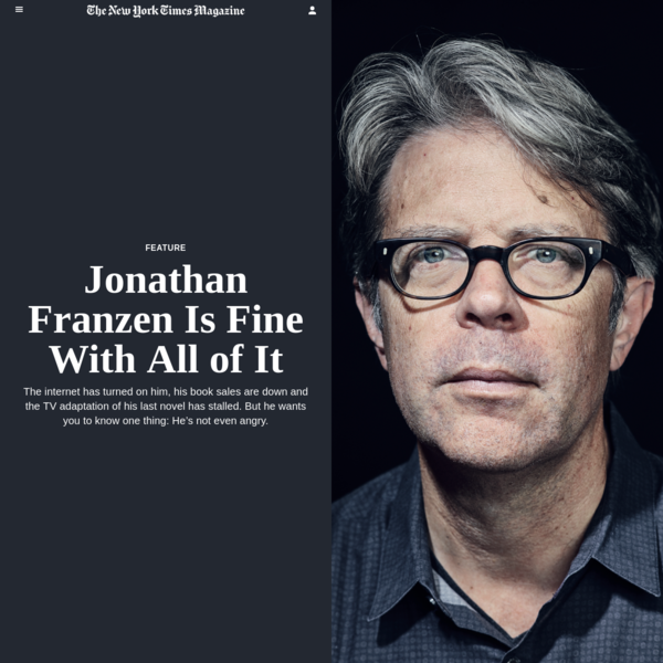 J onathan Franzen now lives in a humble, perfectly nice two-story house in Santa Cruz, Calif., on a street that looks exactly like a lot of other streets in America and that, save for a few cosmetic choices, looks exactly like every other house on the block.