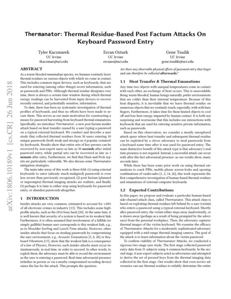"Tyler, Kaczmarek, Ercan Ozturk, and Gene Tsudik, ""Thermanator: Thermal Residue-Based Post Factum Attacks On Keyboard Password Entry"" (2018).  https://arxiv.org/abs/1806.10189"