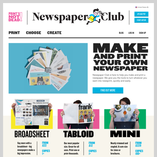We are here to help everyone make their own newspaper. Print one copy or thousands, from a range of sizes. We ship internationally, with prices starting at £12