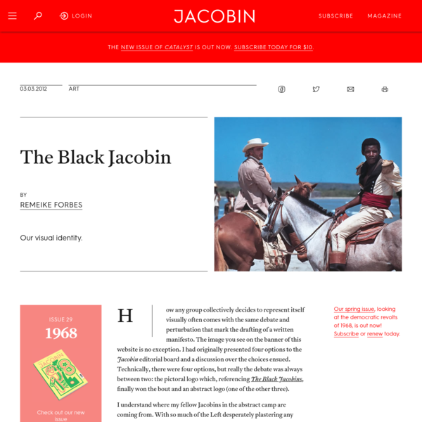 How any group collectively decides to represent itself visually often comes with the same debate and perturbation that mark the drafting of a written manifesto. The image you see on the banner of this website is no exception. I had originally presented four options to the Jacobin editorial board and a discussion over the choices ensued.