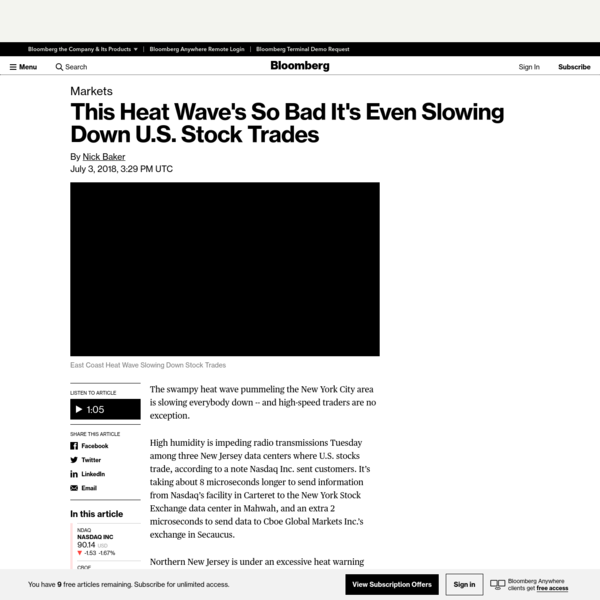 The swampy heat wave pummeling the New York City area is slowing everybody down -- and high-speed traders are no exception. High humidity is impeding radio transmissions Tuesday among three New Jersey data centers where U.S. stocks trade, according to a note Nasdaq Inc. sent customers.