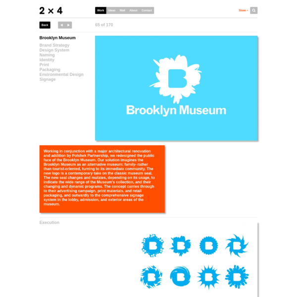 Working in conjunction with a major architectural renovation and addition by Polshek Partnership, we redesigned the public face of the Brooklyn Museum. Our solution imagines the Brooklyn Museum as an alternative museum: family- rather than tourist-oriented, turning to its immediate community. The new logo is a contemporary take on the classic museum seal.