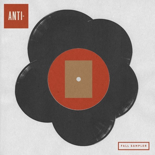 Anti Sampler Fall 2015 by antirecords