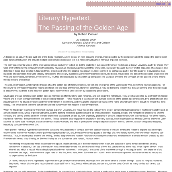 """Coover, Robert, """"Literary Hypertext: The Passing of the Golden Age"""" [1999] (Nick Montfort: 2002–5)."""
