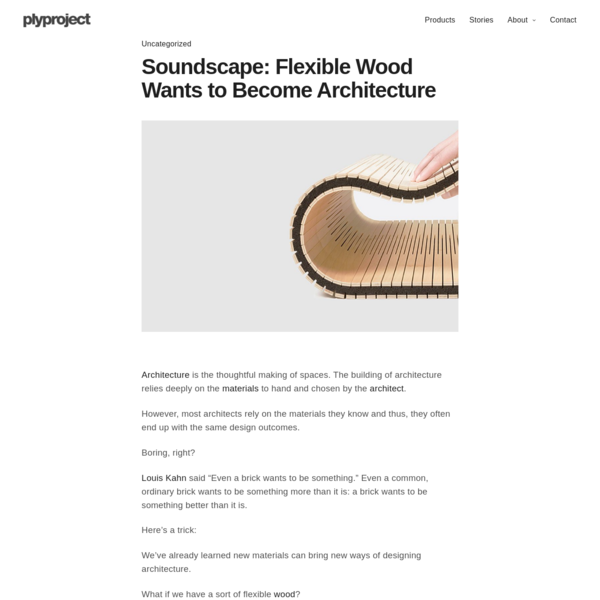 Soundscape - Flexible Wood Wants to Become Architecture - plyproject