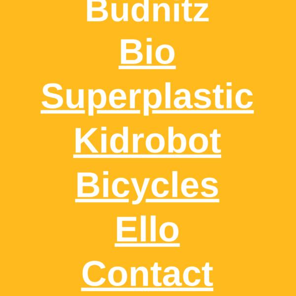Home page of artist, designer, author, and entrepreneur Paul Budnitz. Creator of Kidrobot, Ello, Budnitz Bicycles, Wuu, Dunny, Munny & more.