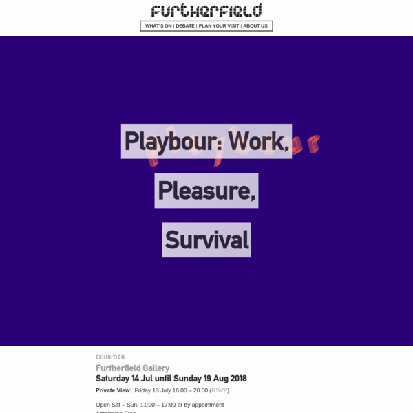 Playbour: Work, Pleasure, Survival - Furtherfield