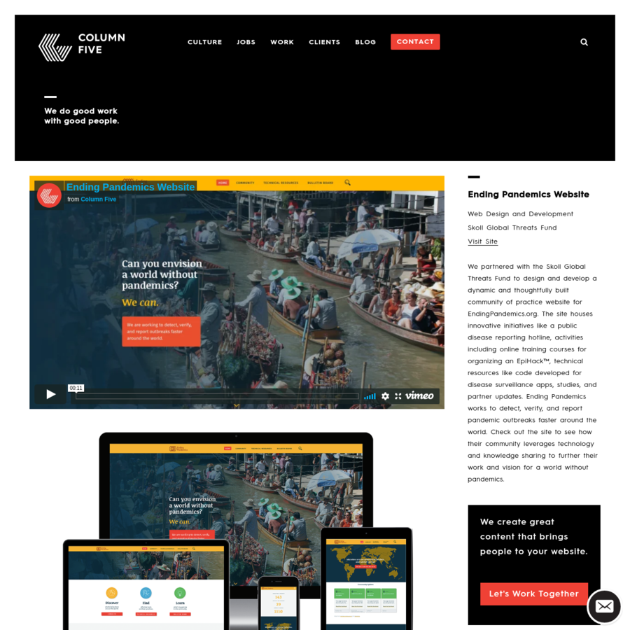 We partnered with the Skoll Global Threats Fund to design and develop a dynamic and thoughtfully built community of practice website for EndingPandemics.org. The site houses innovative initiatives like a public disease reporting hotline, activities including online training courses for organizing an EpiHack™, technical resources like code developed for disease surveillance apps, studies, and partner...
