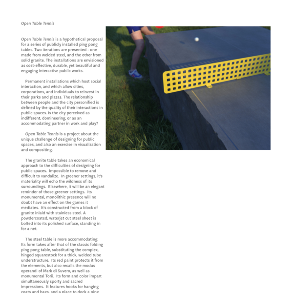 Two designs for public ping pong tables I've been working on. Renderings and composites. Permanent installations which host social interaction, and which allow cities, corporations, and individuals to reinvest in their parks and plazas. The relationship between people and the city personified is defined by the quality of their interactions in public spaces. Is the city perceived as indifferent, domineering, or as an accommodating partner in work and play?