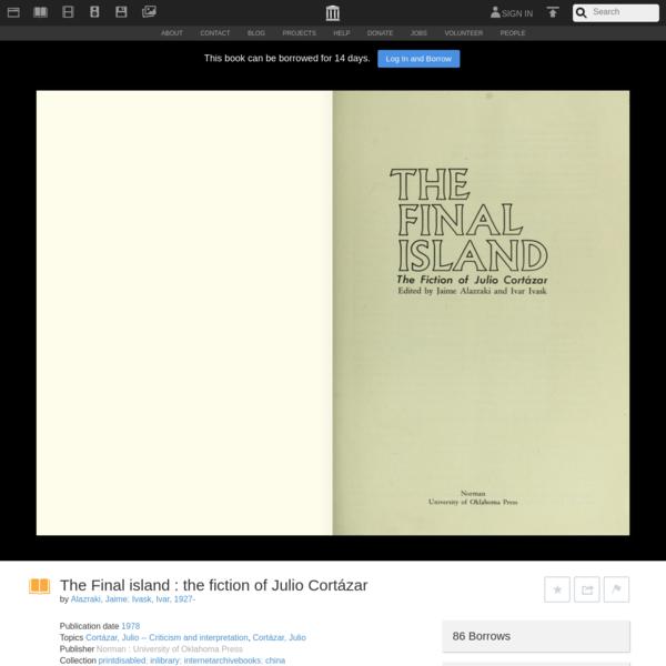 The Final island : the fiction of Julio Cortázar : Alazraki, Jaime : Free Download, Borrow, and Streaming : Internet Archive
