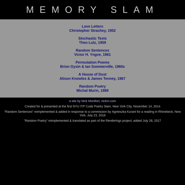 Nick Montfort (ed.), _Memory Slam_ (2014).  Created for and presented at the first NYU ITP Code Poetry Slam, New York City, November 14, 2014