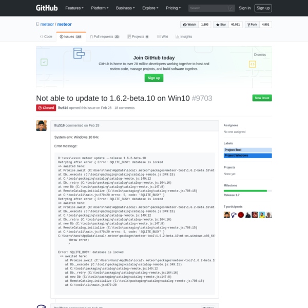 System env: Windows 10 64x Error message: D:\xxxx\xxxx> meteor update --release 1.6.2-beta.10 Retrying after error { Error: SQLITE_BUSY: database is locked => awaited here: at Promise.await (...