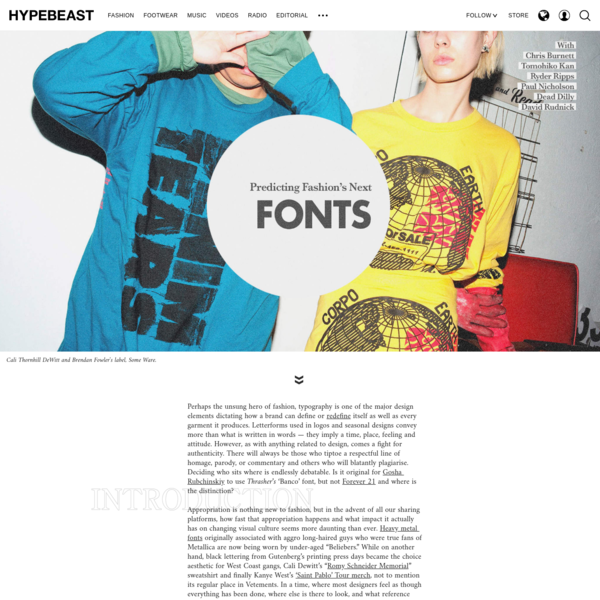 Predicting Fashion's Next Fonts: With the designers behind the Aphex Twin Logo, Odd Future dripping tee, 'Enter the Void' titles and more.