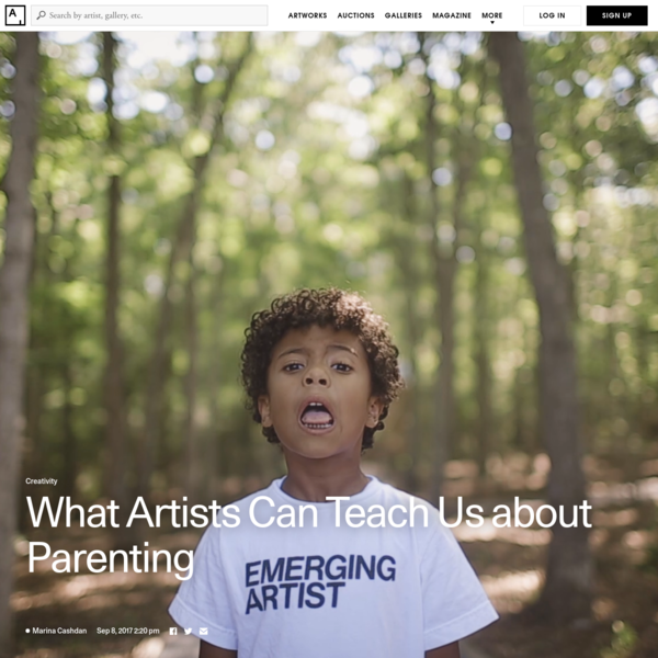 What Artists Can Teach Us about Parenting