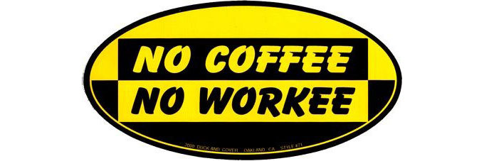 no-coffee-no-workee-bumper-sticker.jpg
