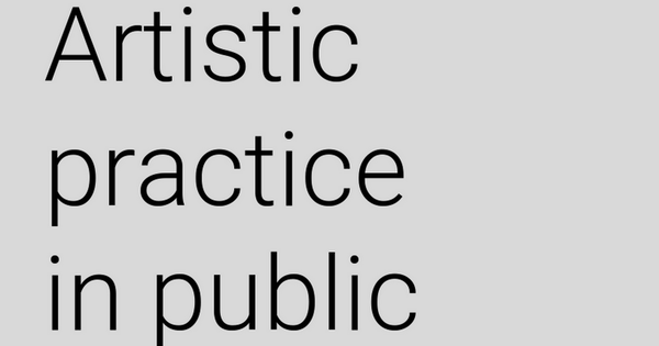 Artistic Practice in Public Space
