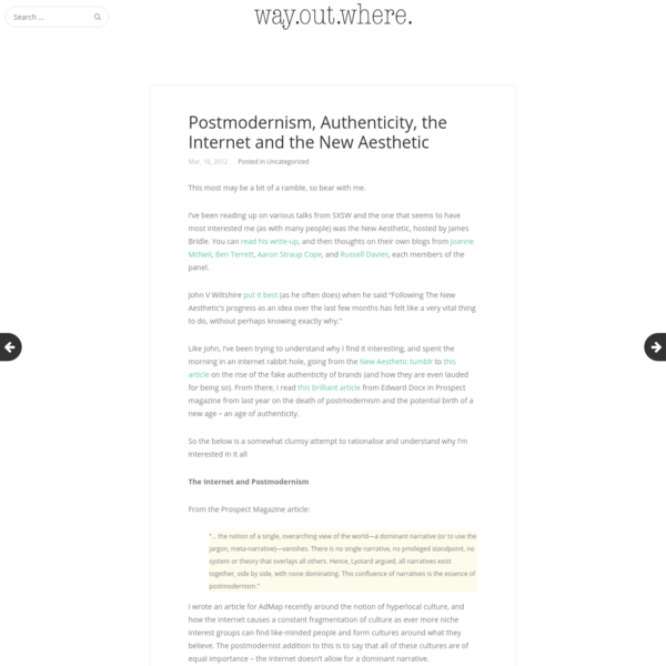 Postmodernism, Authenticity, the Internet and the New Aesthetic