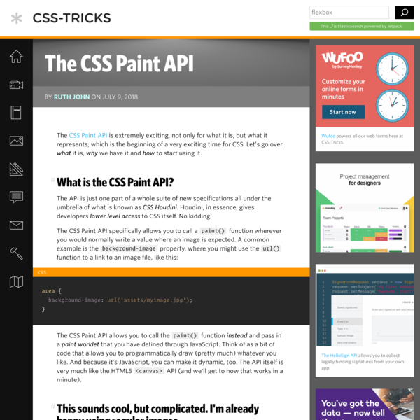 The CSS Paint API is extremely exciting, not only for what it is, but what it represents, which is the beginning of a very exciting time for CSS. Let's go