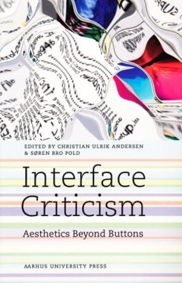 Interface Criticism: Aesthetics Beyond Buttons