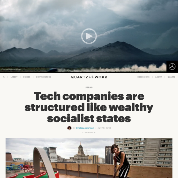 Tech companies are structured like wealthy socialist states