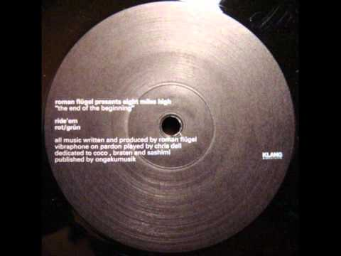 """Roman Flügel Presents Eight Miles High - The End Of The Beginning Label: Klang Elektronik - KLANG 36 Format: Vinyl, 12"""" Country: Germany Released: 2000 Genre: Electronic Style: Abstract, Techno, Minimal http://www.discogs.com/Eight-Miles-High-The-End-Of-The-Beginning/release/99924"""