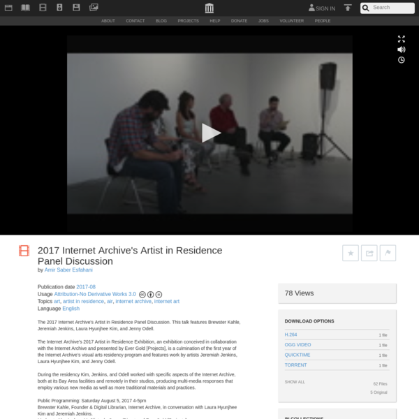 The 2017 Internet Archive's Artist in Residence Panel Discussion. This talk features Brewster Kahle, Jeremiah Jenkins, Laura Hyunjhee Kim, and Jenny...